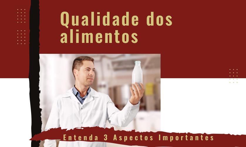 Entenda 3 Aspectos Importantes do Controle de Qualidade dos Alimentos