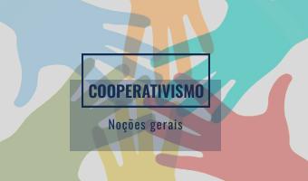Noções gerais do Cooperativismo