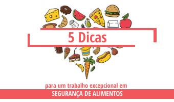 5 dicas para um trabalho excepcional em segurança de alimentos